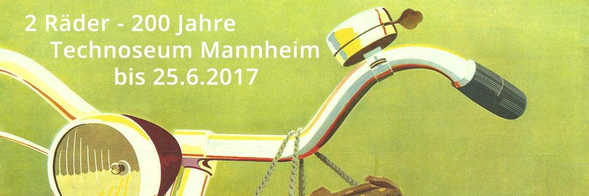 2 Räder 200 Jahre - Fahrradaustellung im Technoseum Mannheim bis Juni 2017