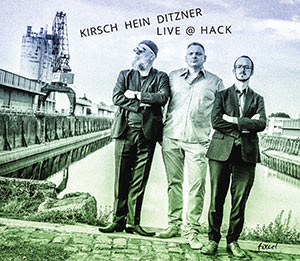 Kirsch / Hein / Ditzner - Live @ Hack Cover fixcel records 19